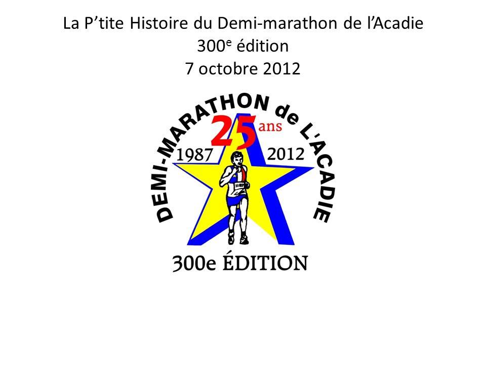La P'tite Histoire du Demi-marathon de l'Acadie 300e édition 7 octobre 2012