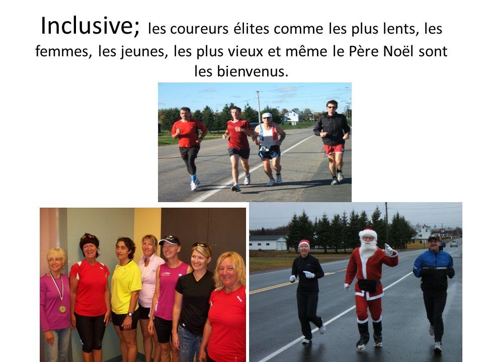 Inclusive; les coureurs élites comme les plus lents, les femmes, les jeunes, les plus vieux et même le Père Noël sont les bienvenus.