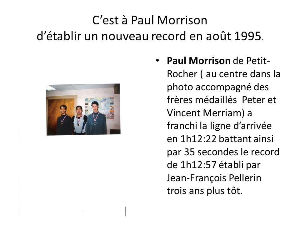 C'est à Paul Morrison d'établir un nouveau record en août 1995.