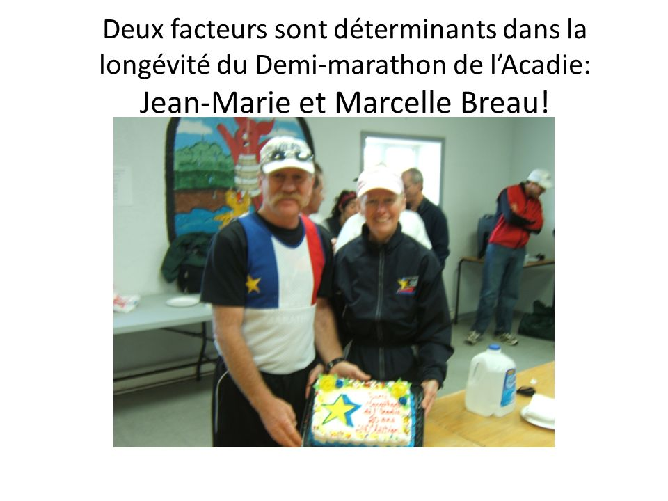 Deux facteurs sont déterminants dans la longévité du Demi-marathon de l'Acadie: Jean-Marie et Marcelle Breau!