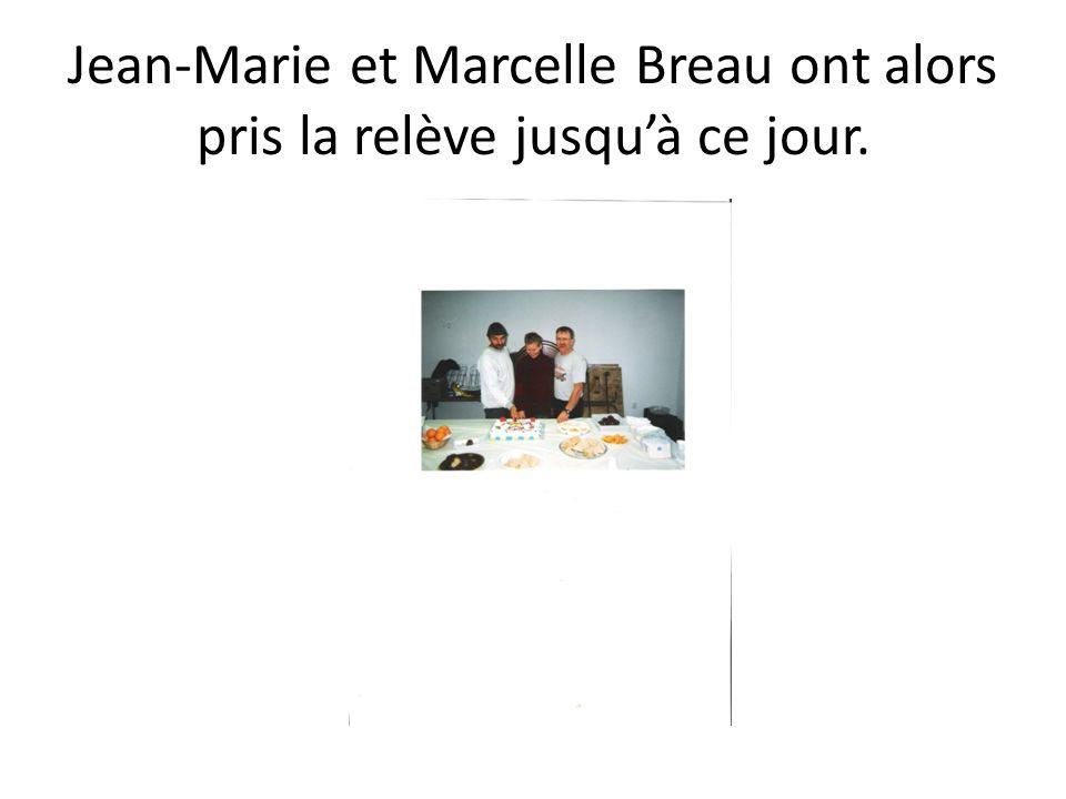 Jean-Marie et Marcelle Breau ont alors pris la relève jusqu'à ce jour.