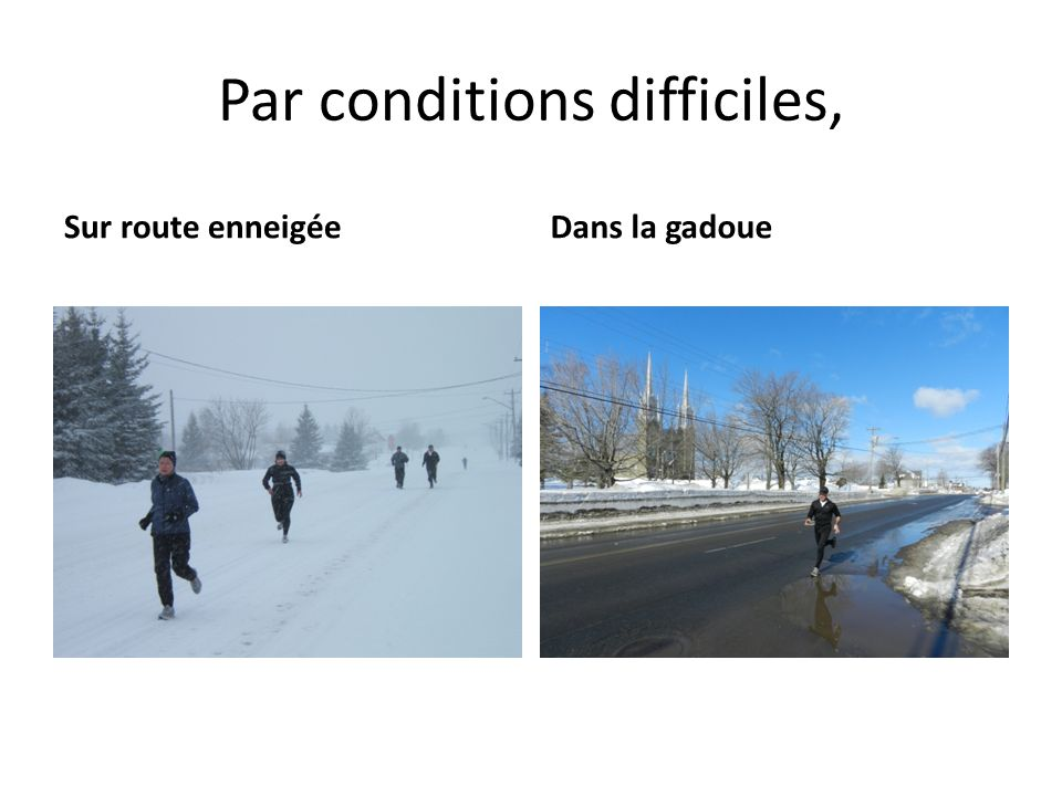 Par conditions difficiles,