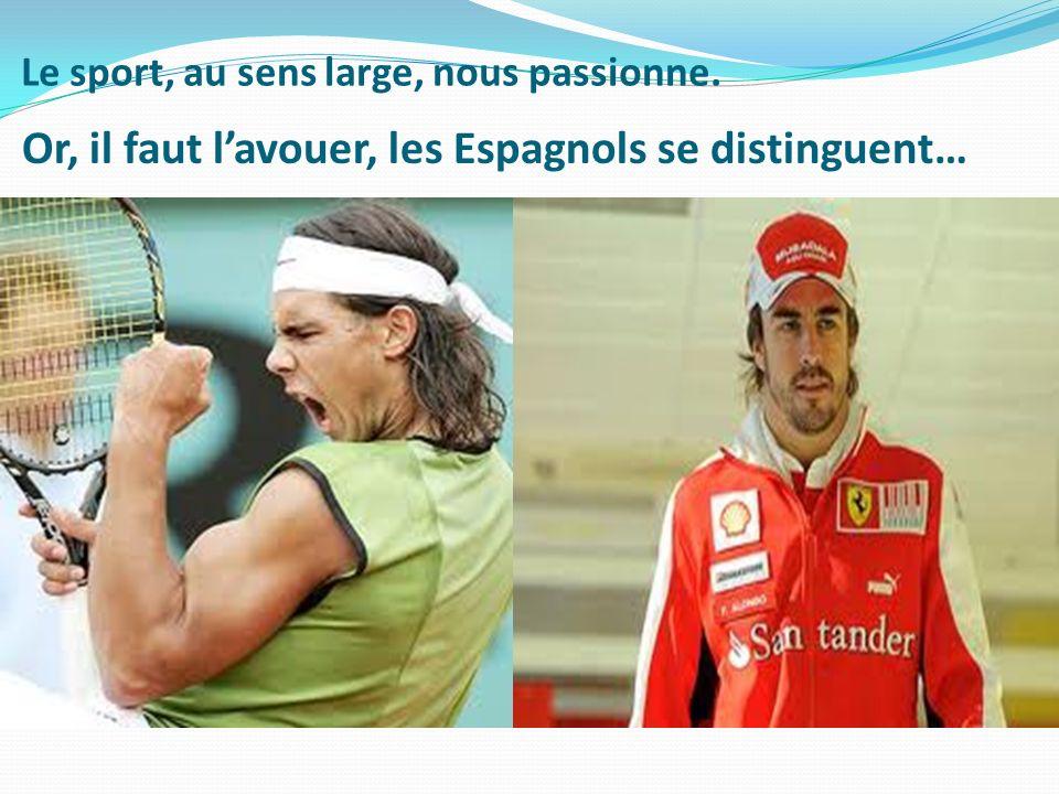 Le sport, au sens large, nous passionne.