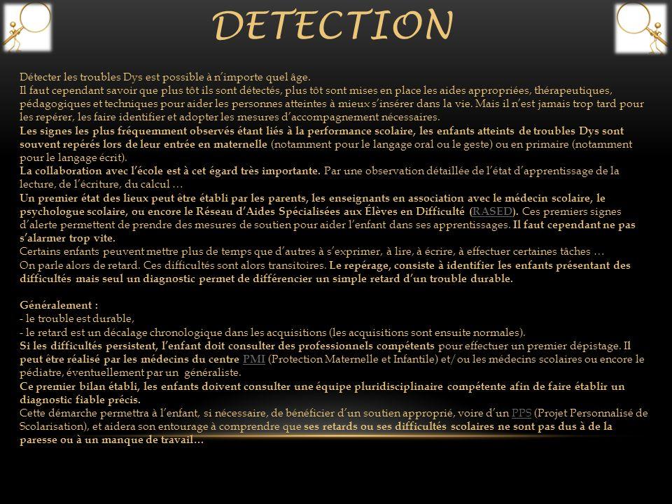 DETECTION Détecter les troubles Dys est possible à n'importe quel âge.