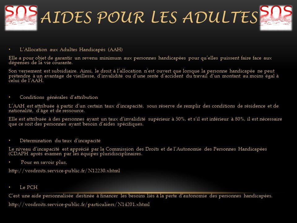 AIDES POUR LES ADULTES L'Allocation aux Adultes Handicapés (AAH)