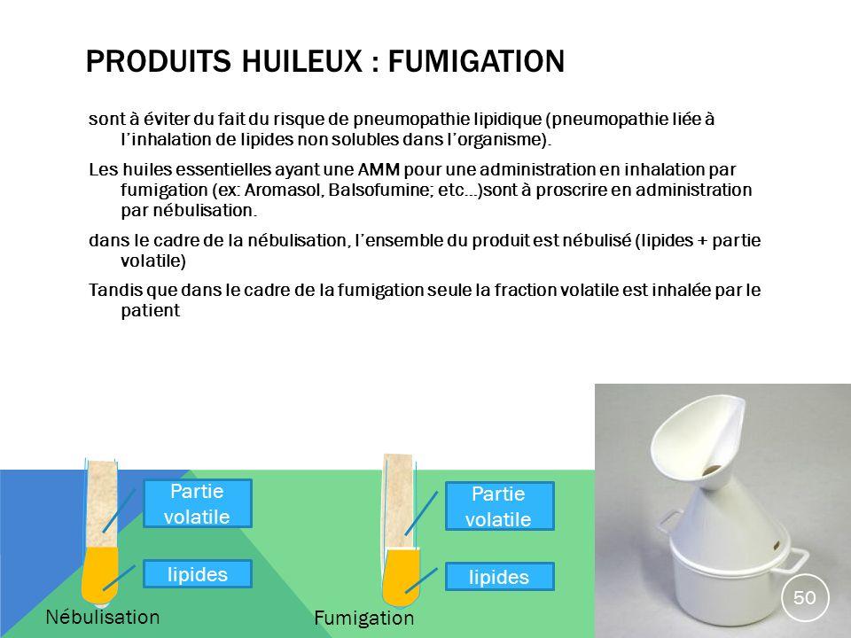 produits huileux : fumigation