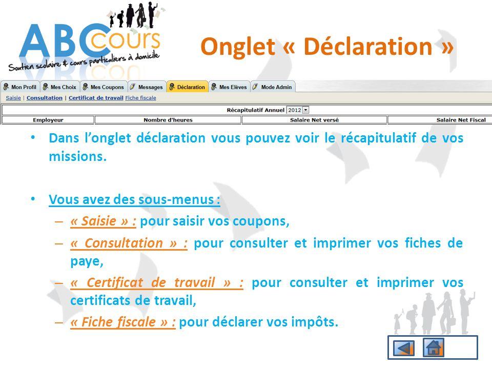 Onglet « Déclaration » Dans l'onglet déclaration vous pouvez voir le récapitulatif de vos missions.