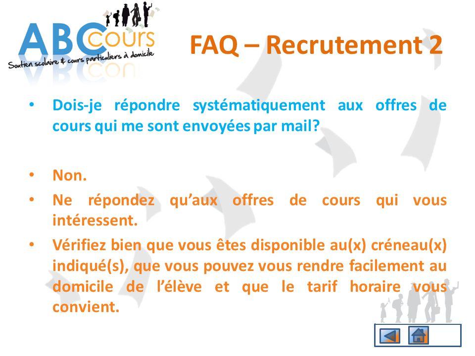 FAQ – Recrutement 2 Dois-je répondre systématiquement aux offres de cours qui me sont envoyées par mail