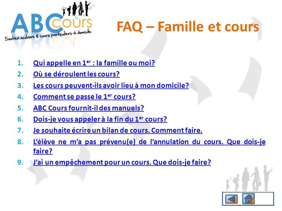 FAQ – Famille et cours Qui appelle en 1er : la famille ou moi