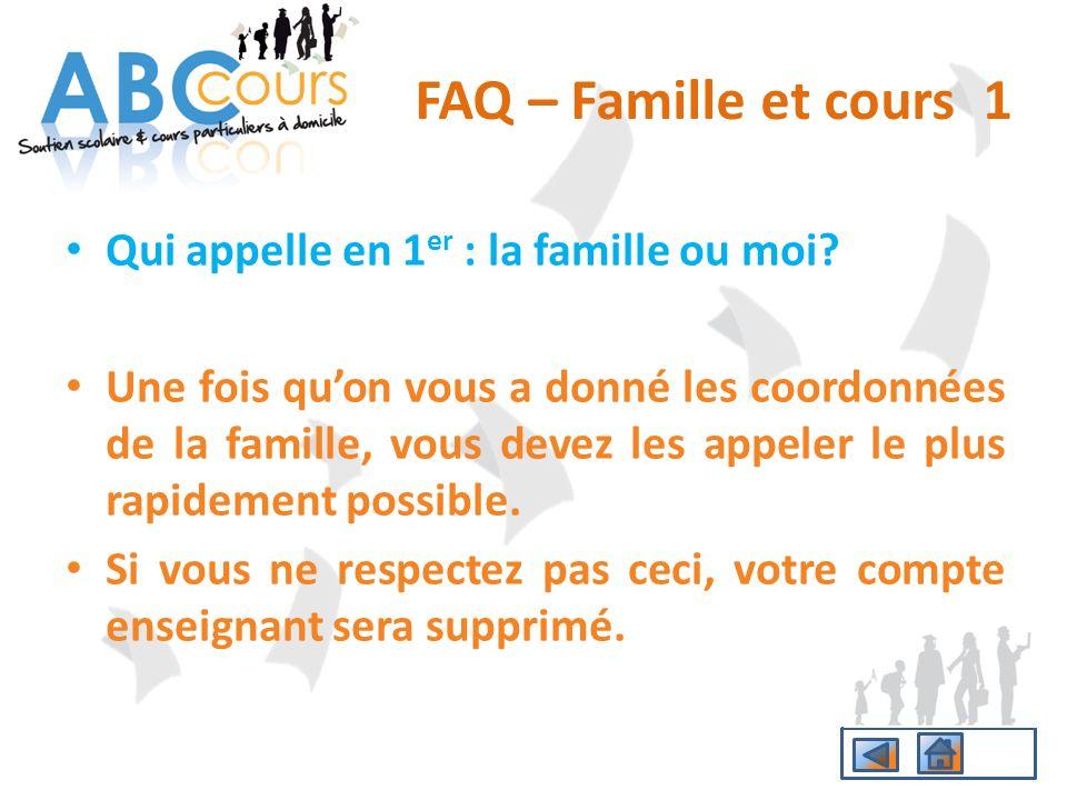 FAQ – Famille et cours 1 Qui appelle en 1er : la famille ou moi