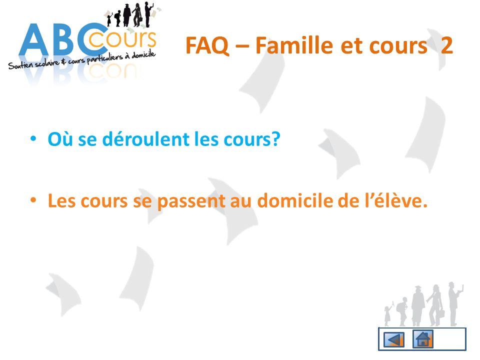 FAQ – Famille et cours 2 Où se déroulent les cours