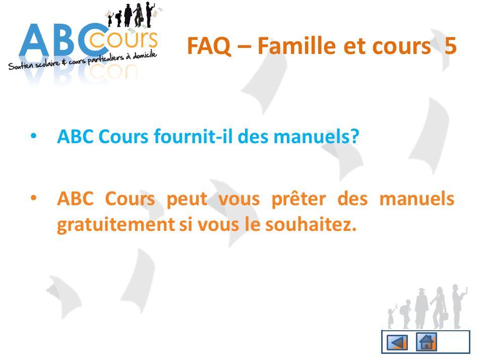 FAQ – Famille et cours 5 ABC Cours fournit-il des manuels