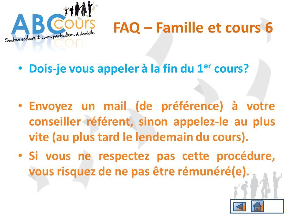 FAQ – Famille et cours 6 Dois-je vous appeler à la fin du 1er cours