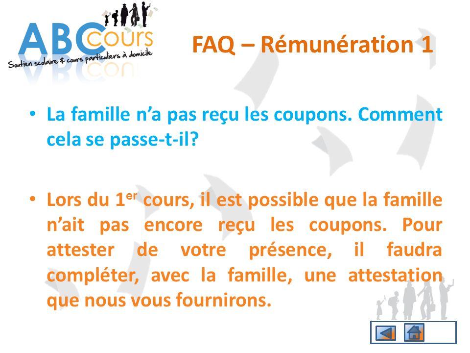 FAQ – Rémunération 1 La famille n'a pas reçu les coupons. Comment cela se passe-t-il
