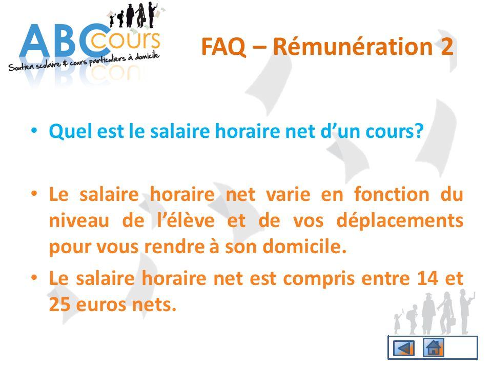 FAQ – Rémunération 2 Quel est le salaire horaire net d'un cours