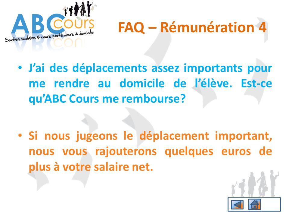 FAQ – Rémunération 4 J'ai des déplacements assez importants pour me rendre au domicile de l'élève. Est-ce qu'ABC Cours me rembourse