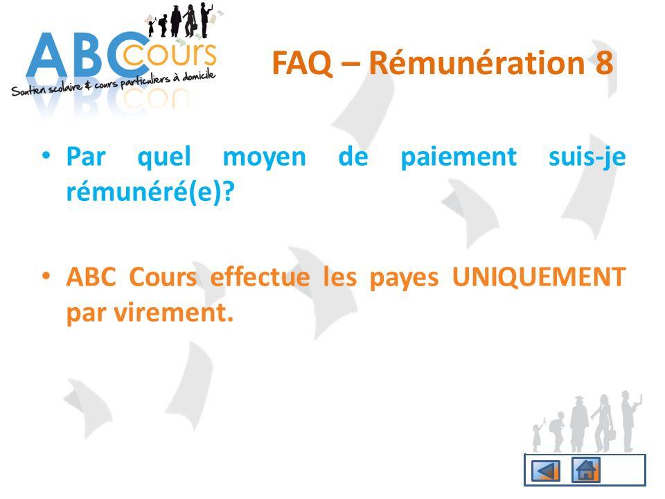 FAQ – Rémunération 8 Par quel moyen de paiement suis-je rémunéré(e)