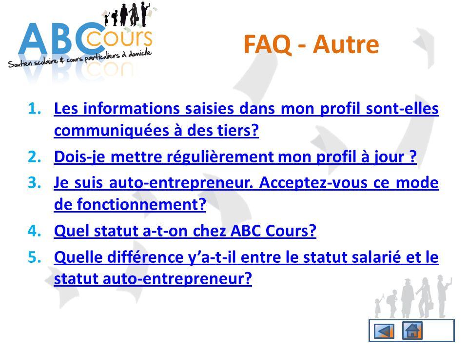 FAQ - Autre Les informations saisies dans mon profil sont-elles communiquées à des tiers Dois-je mettre régulièrement mon profil à jour