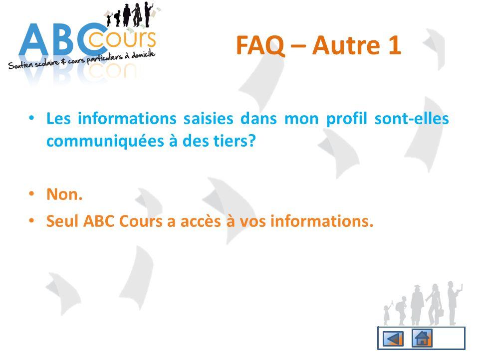 FAQ – Autre 1 Les informations saisies dans mon profil sont-elles communiquées à des tiers.