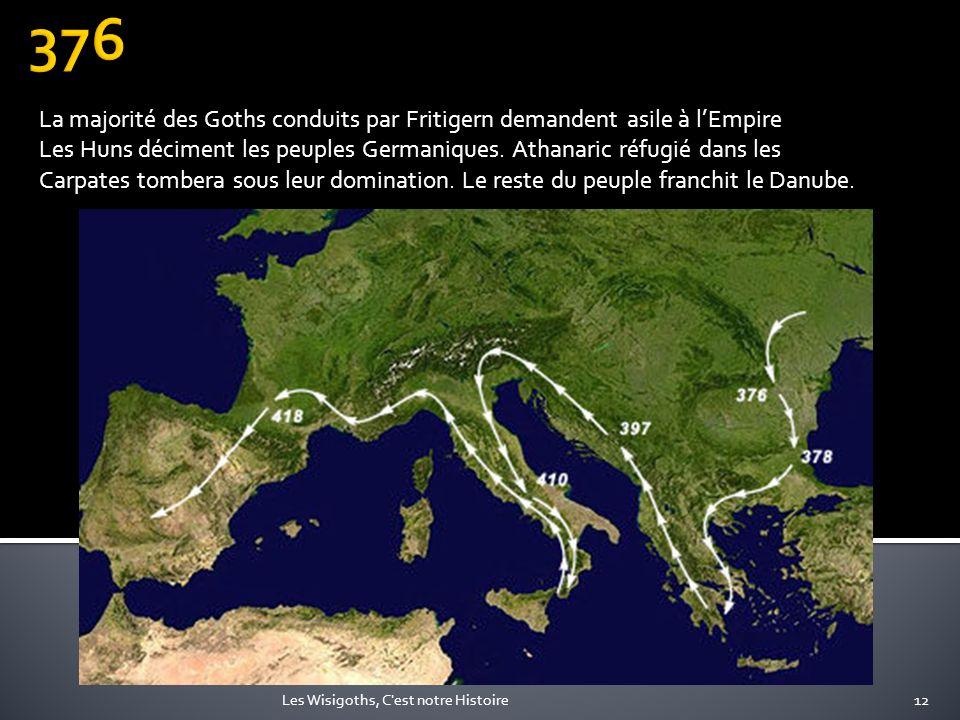 376 La majorité des Goths conduits par Fritigern demandent asile à l'Empire.