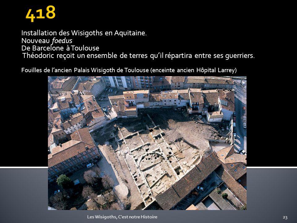 418 Installation des Wisigoths en Aquitaine. Nouveau foedus