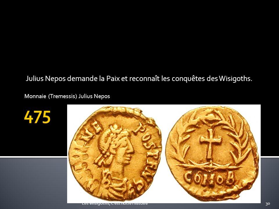 Julius Nepos demande la Paix et reconnaît les conquêtes des Wisigoths.