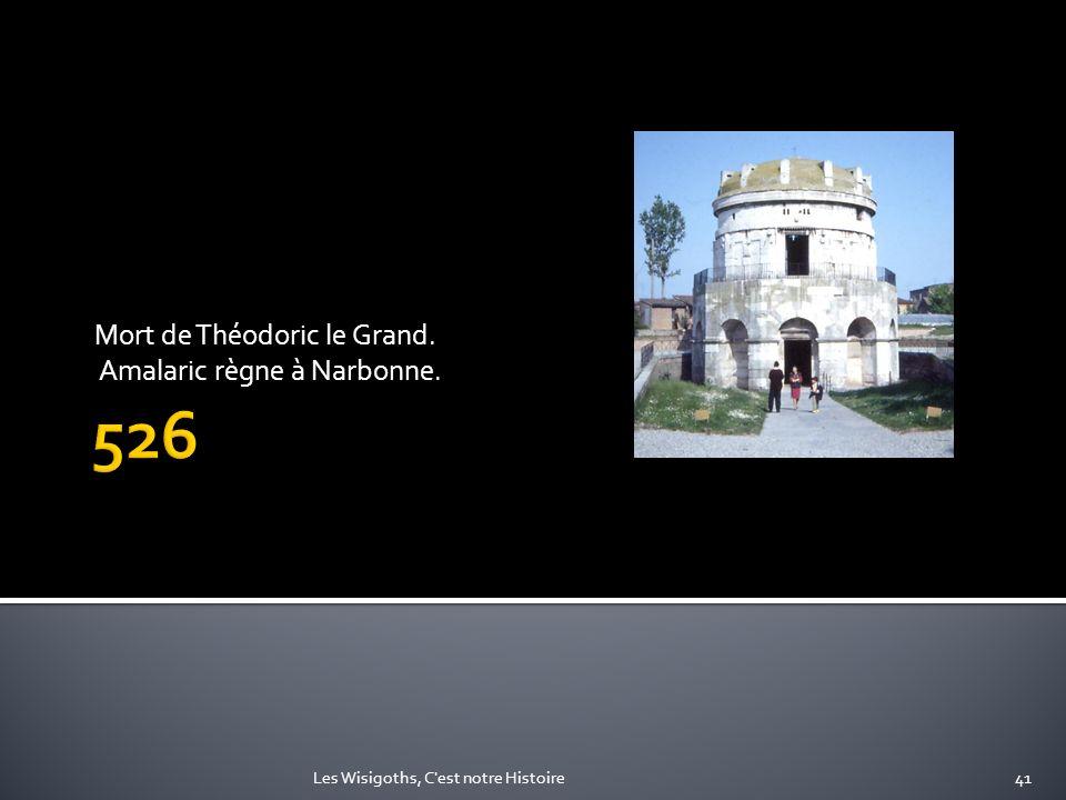 Mort de Théodoric le Grand. Amalaric règne à Narbonne.