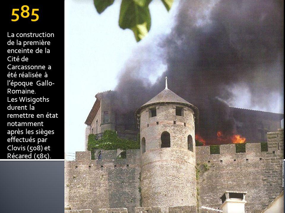 585La construction de la première enceinte de la Cité de Carcassonne a été réalisée à l'époque Gallo-Romaine.