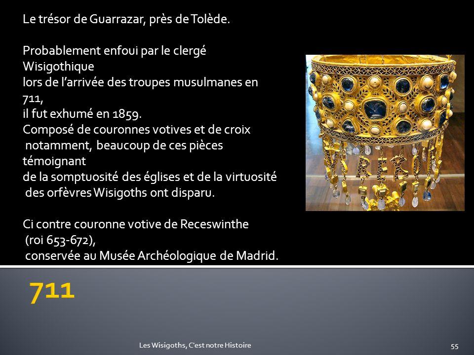 711 Le trésor de Guarrazar, près de Tolède.