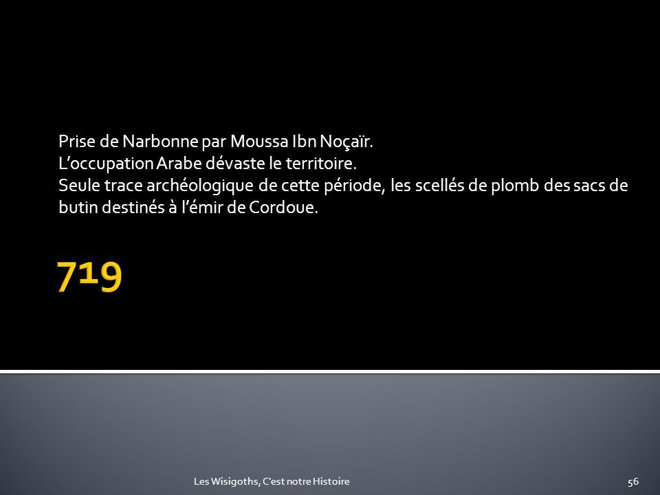 719 Prise de Narbonne par Moussa Ibn Noçaïr.