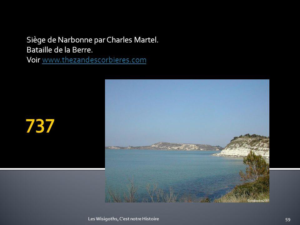 737 Siège de Narbonne par Charles Martel. Bataille de la Berre.