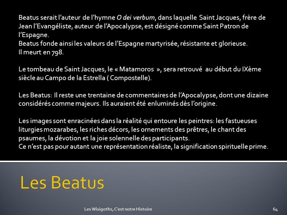 Beatus serait l'auteur de l'hymne O dei verbum, dans laquelle Saint Jacques, frère de Jean l'Evangéliste, auteur de l'Apocalypse, est désigné comme Saint Patron de l'Espagne.