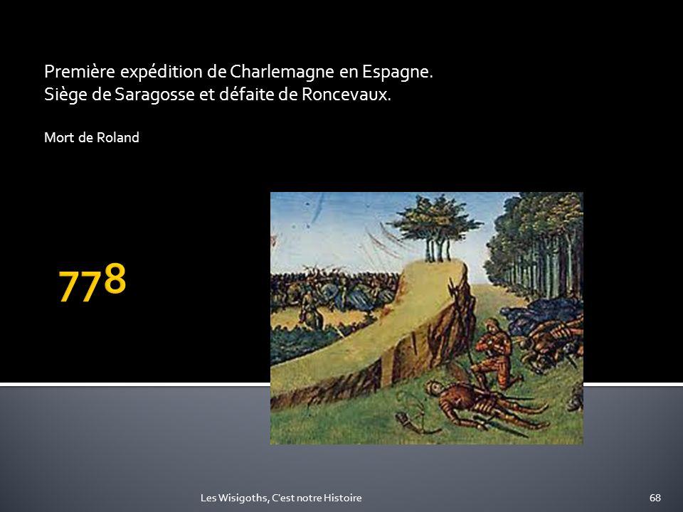 778 Première expédition de Charlemagne en Espagne.