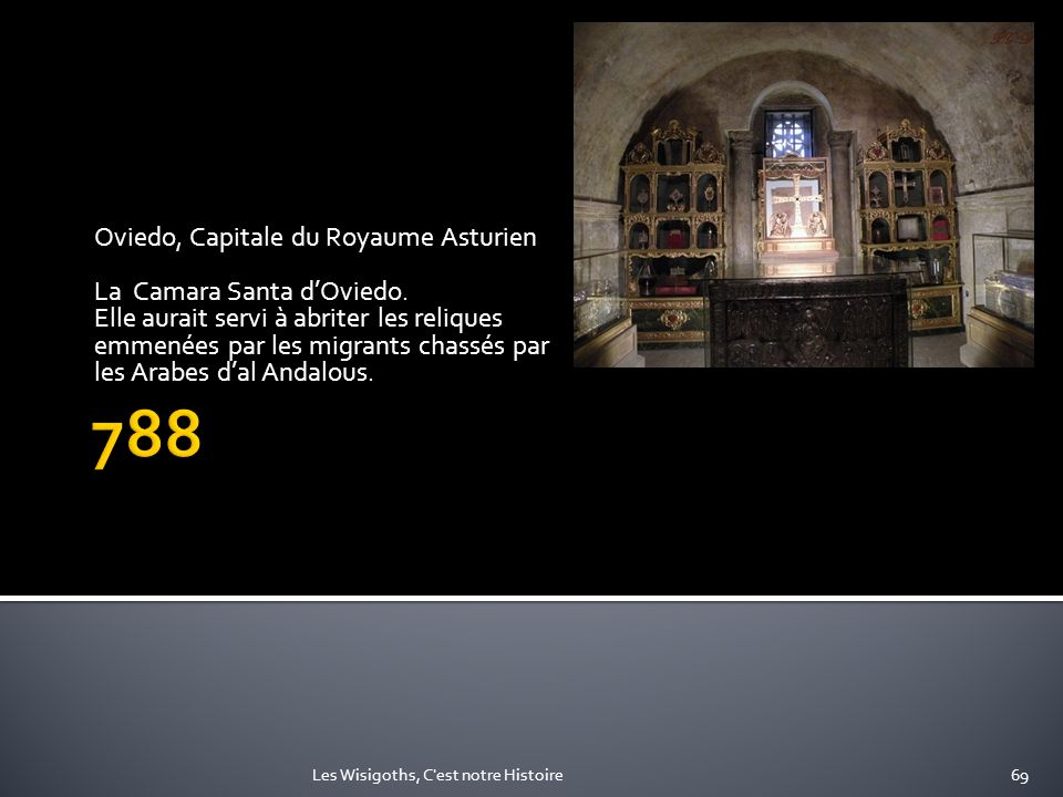 788 Oviedo, Capitale du Royaume Asturien La Camara Santa d'Oviedo.