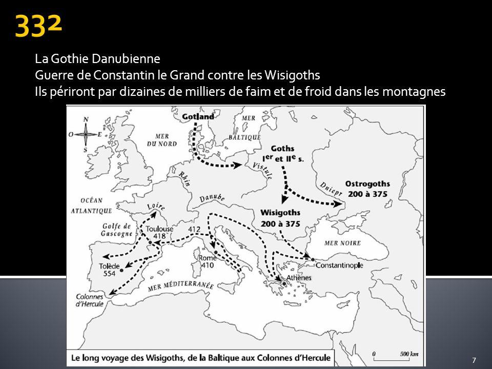 332 La Gothie Danubienne. Guerre de Constantin le Grand contre les Wisigoths.