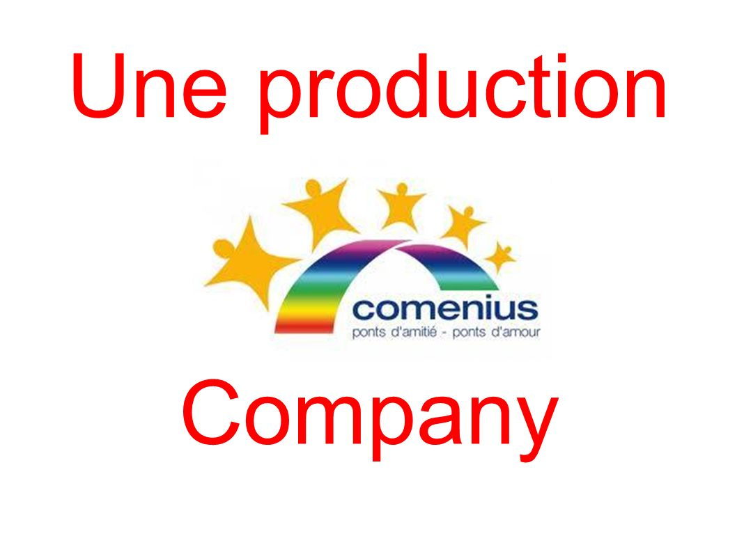 Une production Company