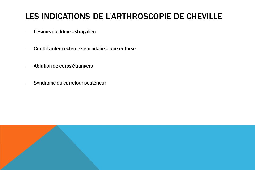 Les indications de l'arthroscopie de cheville