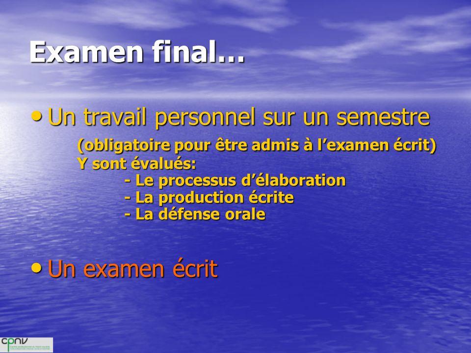 Examen final… Un travail personnel sur un semestre