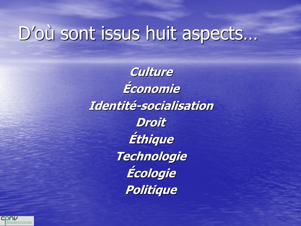 D'où sont issus huit aspects…
