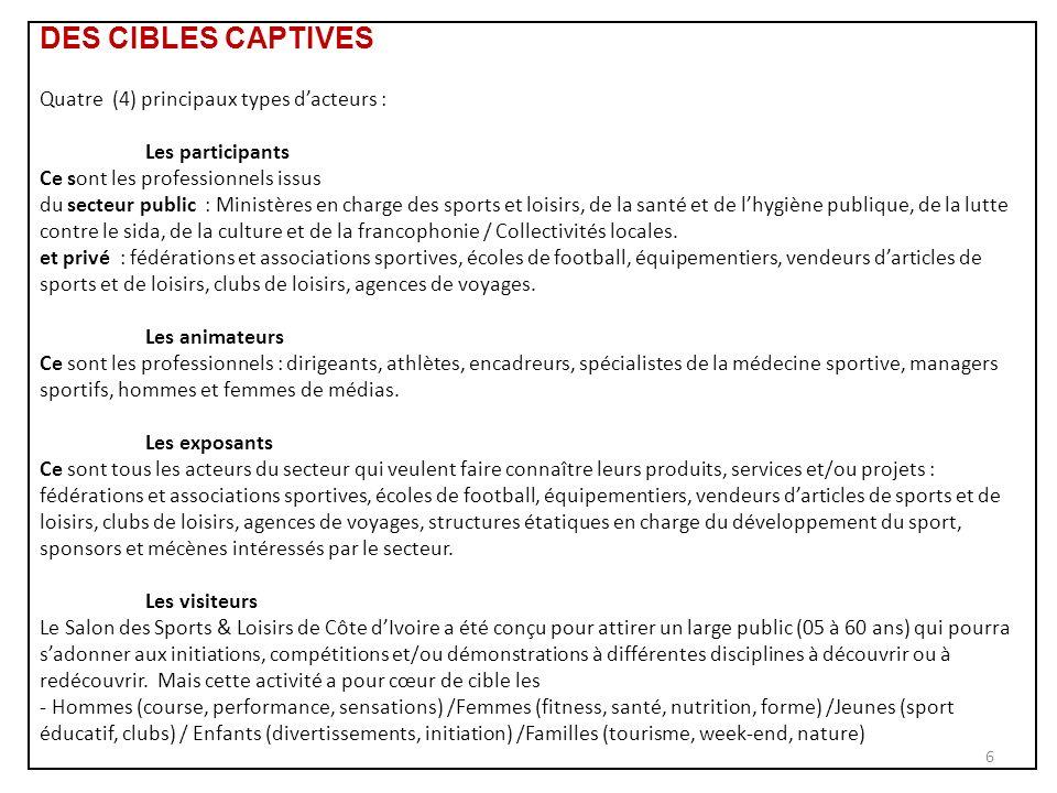 DES CIBLES CAPTIVES Quatre (4) principaux types d'acteurs :
