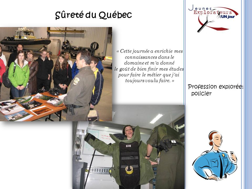 Sûreté du Québec Profession explorée: policier