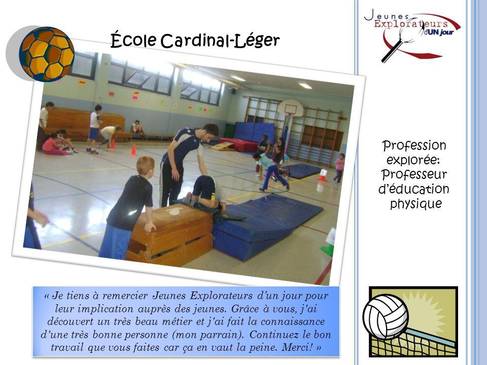 École Cardinal-Léger Profession explorée: Professeur d'éducation