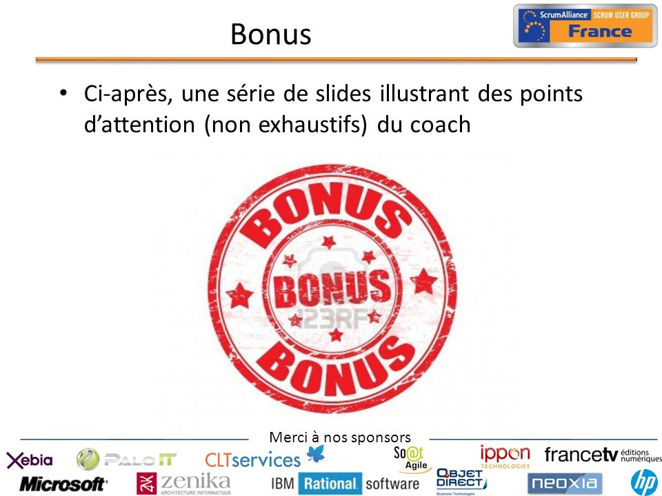 Bonus Ci-après, une série de slides illustrant des points d'attention (non exhaustifs) du coach