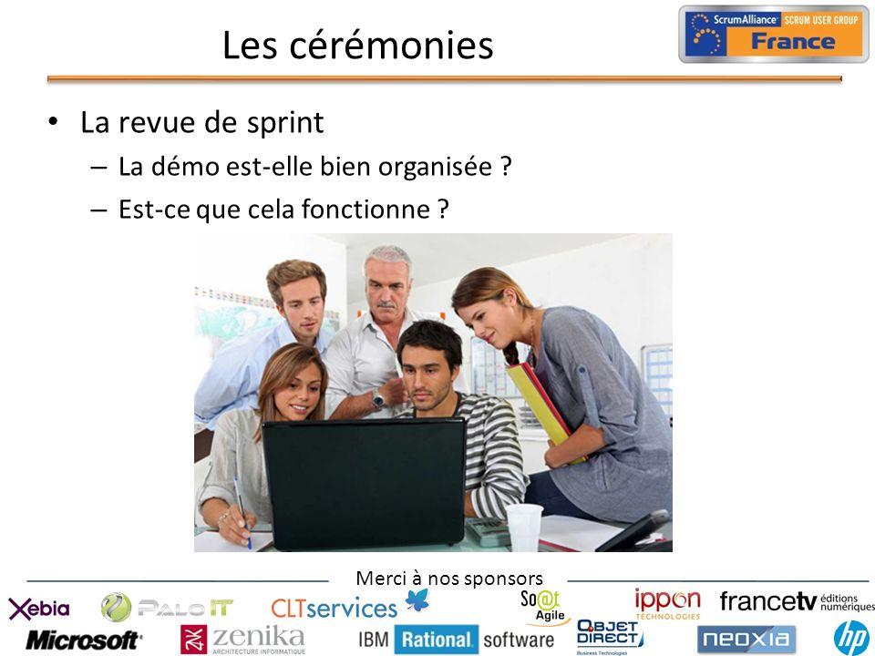 Les cérémonies La revue de sprint La démo est-elle bien organisée