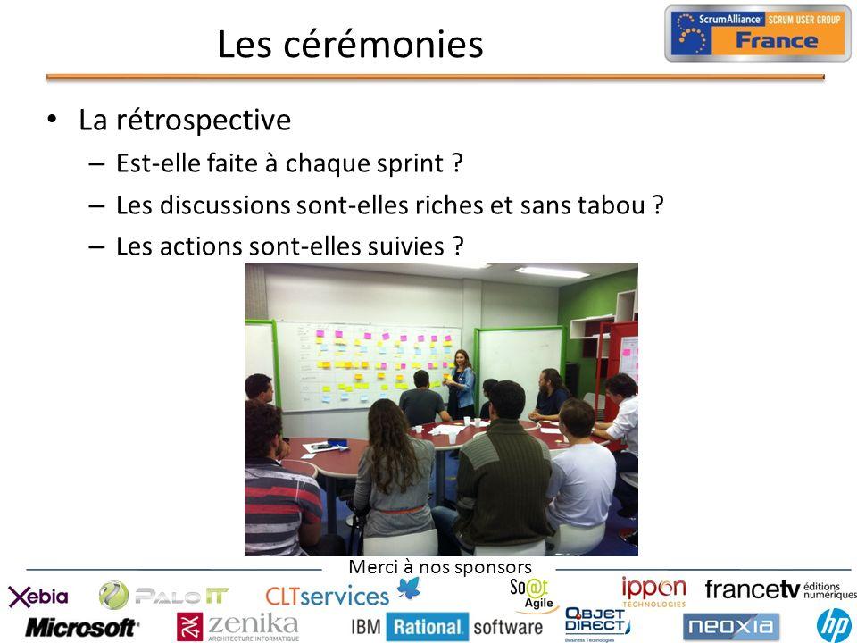 Les cérémonies La rétrospective Est-elle faite à chaque sprint
