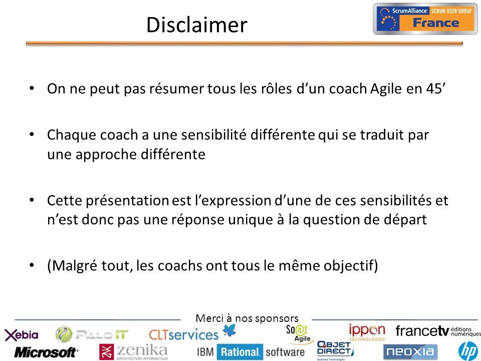 Disclaimer On ne peut pas résumer tous les rôles d'un coach Agile en 45'