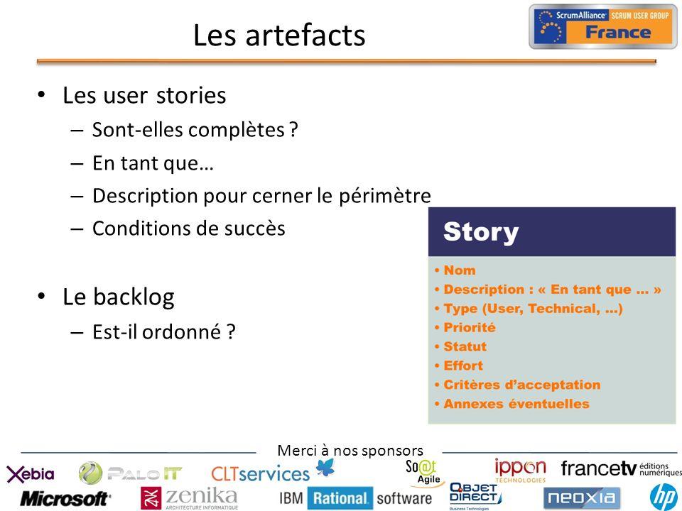 Les artefacts Les user stories Le backlog Sont-elles complètes