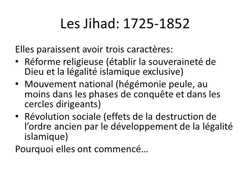 Les Jihad: 1725-1852 Elles paraissent avoir trois caractères: