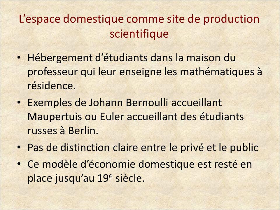 L'espace domestique comme site de production scientifique
