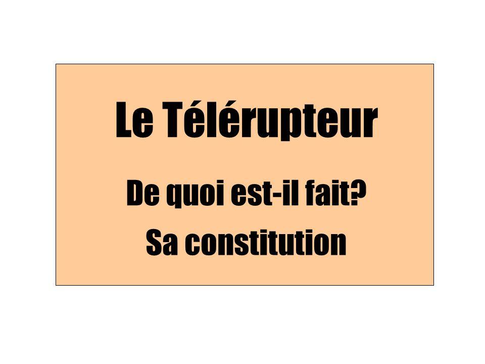 Le Télérupteur De quoi est-il fait Sa constitution